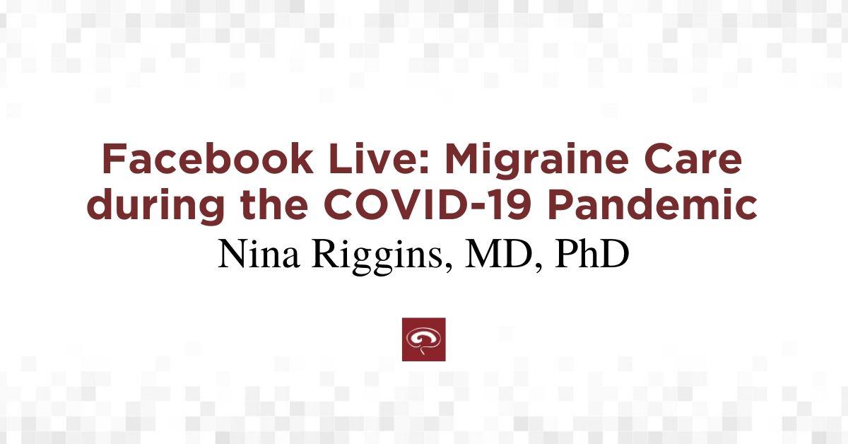 Managing Migraine During COVID-19 Facebook Live Session